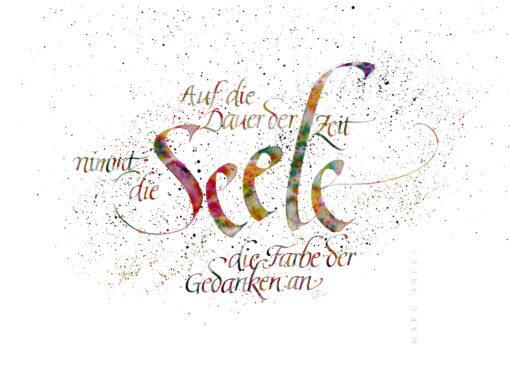 auf die dauer der zeit nimmt die seele die farbe der gedanken an kalligrafie