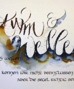 sturm und wellen können wir nicht beeinflussen Kalligrafie